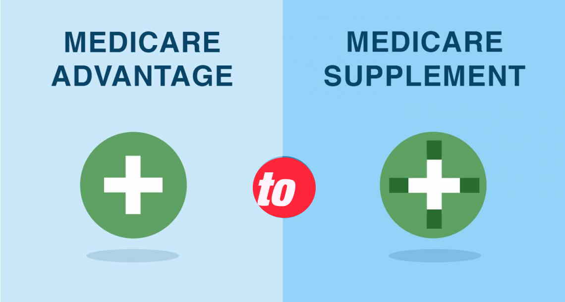 How to go from a Medicare Advantage to a Medicare Supplement Plan